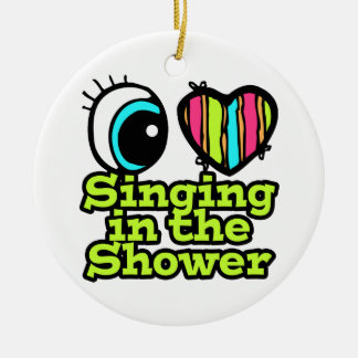 Bright Eye Heart I Love Singing in the Shower Christmas Tree Ornaments