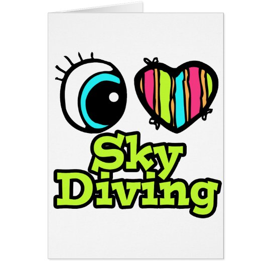 Bright Eye Heart I Love Skydiving Card