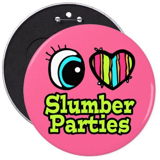 Bright Eye Heart I Love Slumber Parties Pinback Buttons