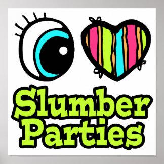 Bright Eye Heart I Love Slumber Parties Poster