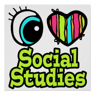 Bright Eye Heart I Love Social Studies Poster