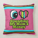 Bright Eye Heart I Love Spending Moms Money Pillows