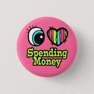 Bright Eye Heart I Love Spending Money Pinback Button