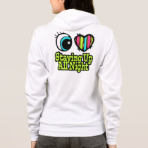 Bright Eye Heart I Love Staying Up All Night Hoodie