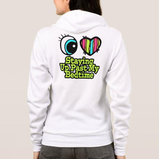Bright Eye Heart I Love Staying Up Past Bedtime Hoodie