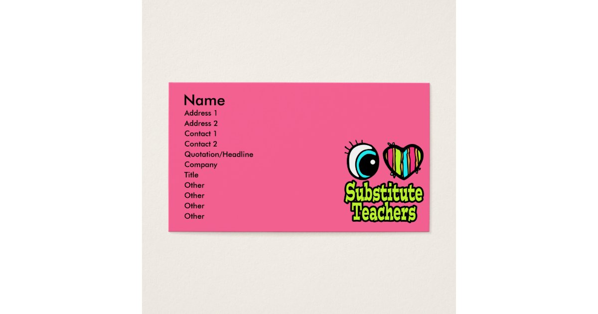 Bright Eye Heart I Love Substitute Teachers Business Card | Zazzle.com