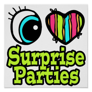 Bright Eye Heart I Love Surprise Parties Posters