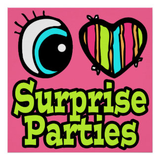 Bright Eye Heart I Love Surprise Parties Poster