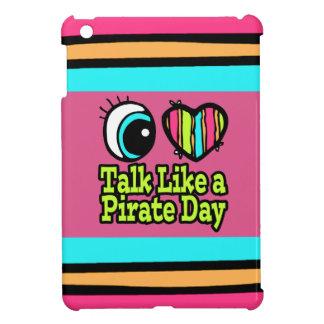 Bright Eye Heart I Love Talk Like a Pirate Day iPad Mini Cases