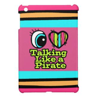 Bright Eye Heart I Love Talking Like a Pirate iPad Mini Cover