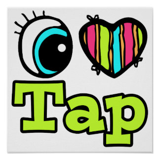 Bright Eye Heart I Love Tap Poster