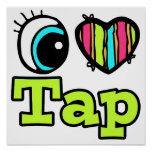 Bright Eye Heart I Love Tap Posters