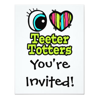 Bright Eye Heart I Love Teeter Totters Card