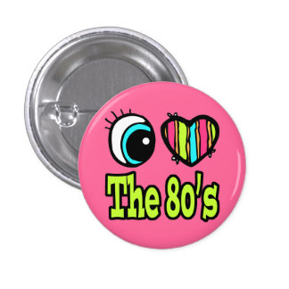 Bright Eye Heart I Love the 80s 1 Inch Round Button