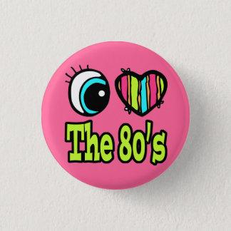 Bright Eye Heart I Love the 80s Pinback Button