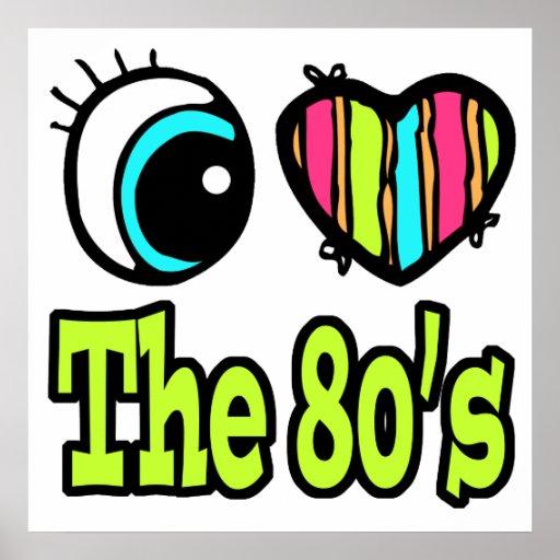 Bright Eye Heart I Love the 80s Print