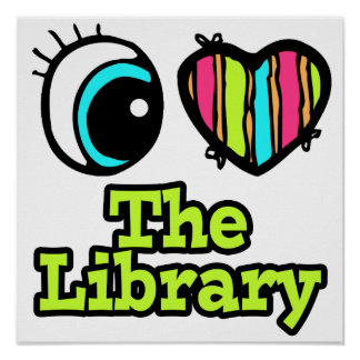 Bright Eye Heart I Love The Library Poster