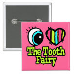 Bright Eye Heart I Love The Tooth Fairy Button