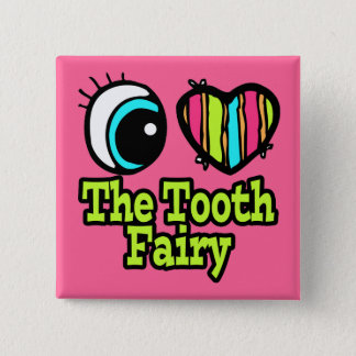 Bright Eye Heart I Love The Tooth Fairy Pinback Button