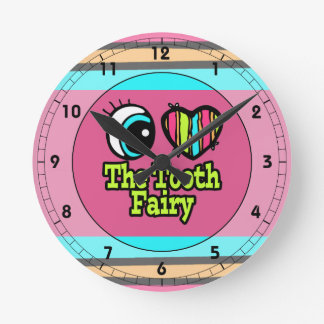 Bright Eye Heart I Love The Tooth Fairy Round Clock