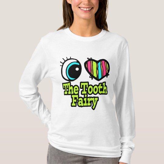 Bright Eye Heart I Love The Tooth Fairy T-Shirt