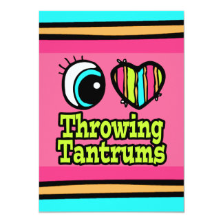Bright Eye Heart I Love Throwing Tantrums Card