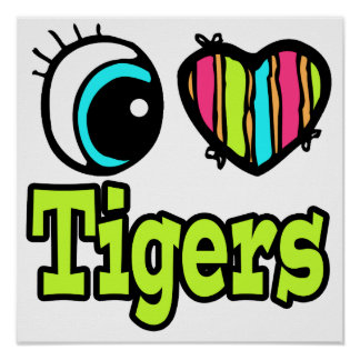 Bright Eye Heart I Love Tigers Poster