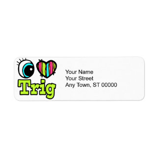 Bright Eye Heart I Love Trig Label