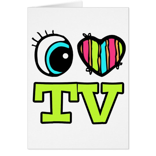 Bright Eye Heart I Love TV Card