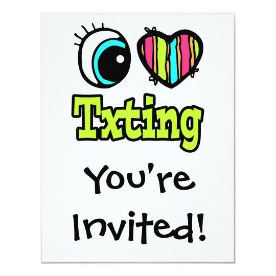 Bright Eye Heart I Love Txting Card