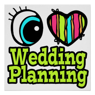Bright Eye Heart I Love Wedding Planning Print