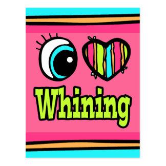 Bright Eye Heart I Love Whining Postcard