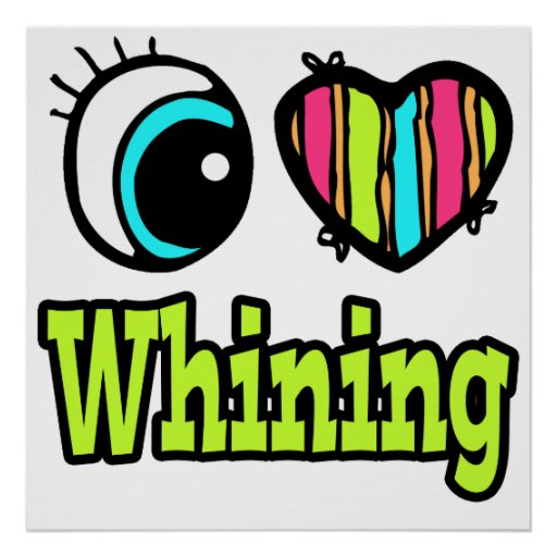 Bright Eye Heart I Love Whining Posters