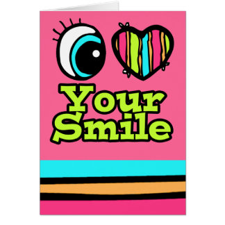 Bright Eye Heart I Love Your Smile Card