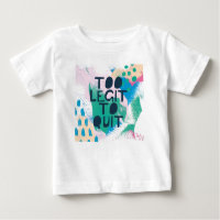 Bright Inspiration III | Too Legit To Quit Baby T-Shirt