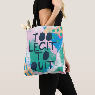 Bright Inspiration III | Too Ligit To Quit Tote Bag