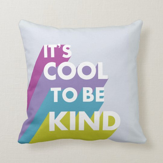 Bright It\'s cool to be kind cute and modern Throw Pillow