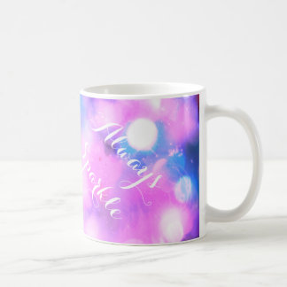 Bright pink always sparkle inspirational gift mug