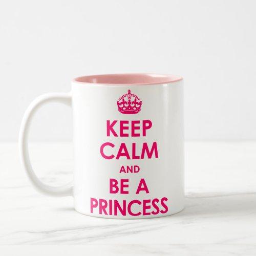 Bright Pink Keep Calm and Be a Princess Mugs