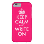 Bright Pink Keep Calm and Write On Barely There iPhone 6 Case