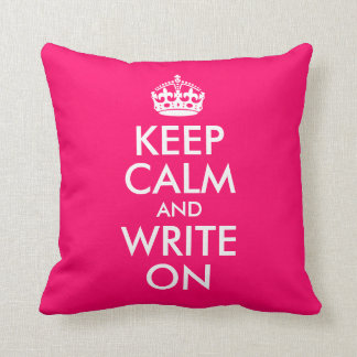 Bright Pink Keep Calm and Write On Throw Pillow