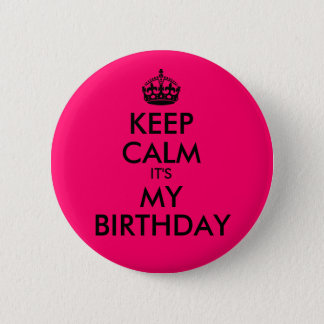 Bright Pink Keep Calm It's My Birthday Button