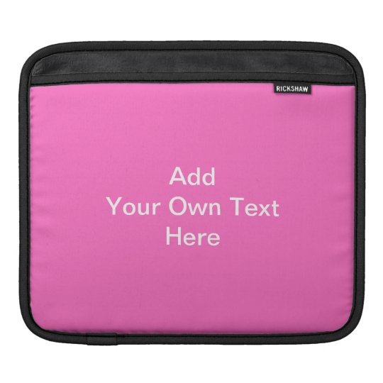 Bright Pink with White Custom Text. Sleeve For iPads