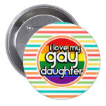 Bright Rainbow Stripes, Gay Daughter Pinback Button