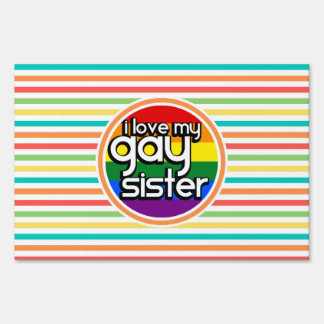 Bright Rainbow Stripes, Gay Sister Lawn Sign