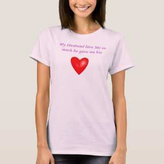 bright-red-heart, My Husband love Me so much he... T-Shirt