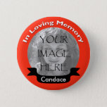 "Bright Red In Loving Memory Photo Button<br><div class=""desc"">Bright Red In Loving Memory Photo Button</div>"
