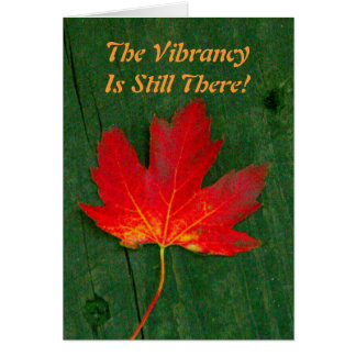 """BRIGHT RED LEAF /""""The Vibrancy Is Still There"""" Card"""