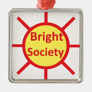 Bright Society Metal Ornament