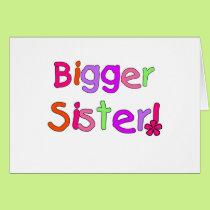 Bright Text Bigger Sister Card